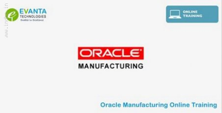 Oracle Manufacturing Training Online - Oracle Apps Manufacturing Training | Evanta Technologies